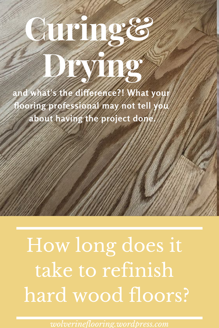 how long does it take to refinish hard wood floors_